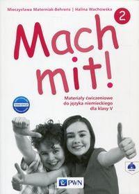 Wydawnictwo Szkolne PWN Język niemiecki Mach mit! 2 ćwiczenia SP kl. 5 - Halina Wachowska, Mieczysława Materniak-Behrens
