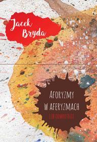 Poligraf Aforyzmy w aferyzmach lub odwrotnie - Bryda Jacek