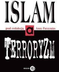 Dialog Islam a terroryzm - Anna Parzymies