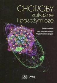 Choroby zakaźne i pasożytnicze Boroń-Kaczmarska Anna Wiercińska-Drapało Alicja