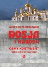 Wydawnictwo MG Rosja i narody Ósmy kontynent Szkic dziejów Eurazji - Wojciech Zajączkowski