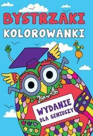 Olesiejuk Sp. z o.o. Olesiejuk Sp z o.o Bystrzaki Kolorowanki Wydanie dla geniuszy