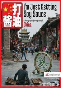 Rozpisani.pl Im Just Getting Soy Sauce. A Photographic Journey Through China - TOMASZ PANASIAK