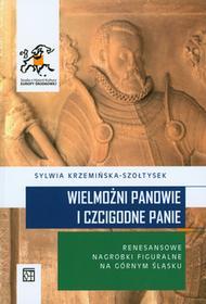 Sylwia Krzemińska-Szołtysek Wielmożni panowie i czcigodne panie