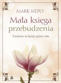 Mark Nepo Mała księga przebudzenia