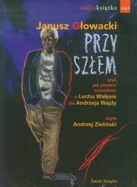 Przyszłem (audiobook CD) - Janusz Głowacki