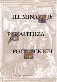 Iluminacje Psałterza Potockich Z kolekcji wilanowskiej - Biblioteka Narodowa