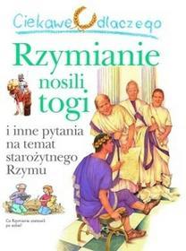 Olesiejuk Sp. z o.o. Ciekawe dlaczego Rzymianie nosili togi - Fiona MacDonald