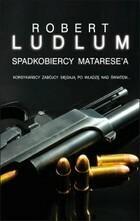 Spadkobiercy Matarese`a Robert Ludlum