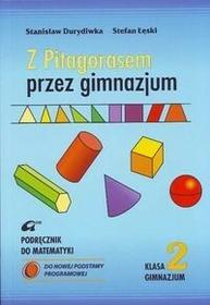 Z Pitagorasem przez gimnazjum 2 Podręcznik. Klasa 2 Gimnazjum Matematyka - Stefan Łęski, Stanisław Durydiwka