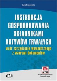 ODDK Instrukcja gospodarowania składnikami aktywów trwałych - wzór zarządzenia wewnętrznego z wzorami dokumentów - Julia Siewierska
