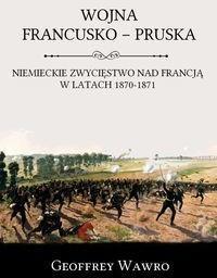 Napoleon V Wojna francusko-pruska - Geoffrey Wawro