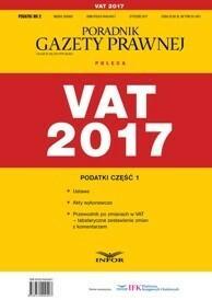 Infor VAT 2017 Podatki Część 1 - odbierz ZA DARMO w jednej z ponad 30 księgarń!