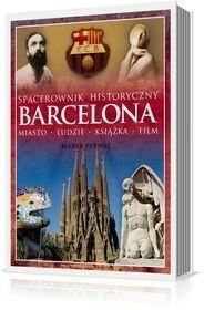Agora Barcelona. Spacerownik historyczny. Miasto, ludzie, książka, film - Marek Pernal