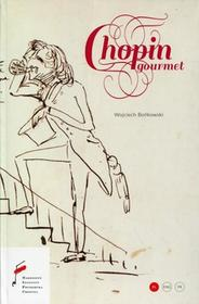 Chopin Gourmet - Wojciech Bońkowski