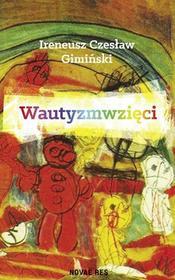 Gimiński Ireneusz Czesław Wautyzmwzięci / wysyłka w 24h