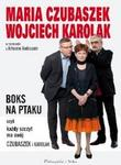 Prószyński Boks na ptaku. Czyli każdy szczyt ma swój Czubaszek i Karolak - Maria Czubaszek, Artur Andrus, Wojciech Karolak