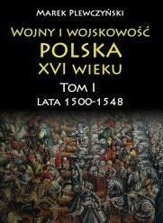 Napoleon V Wojny i wojskowość Polska XVI wieku - Marek Plewczyński