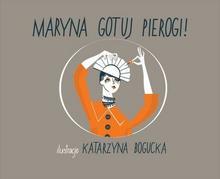 Tatarak Maryna, gotuj pierogi! - KATARZYNA BOGUCKA