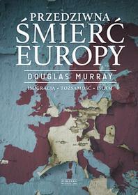 PRZEDZIWNA ŚMIERĆ EUROPY DOUGLAS MURRAY