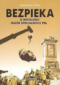 Aleksander Ścios Bezpieka o mitologii służb specjalnych prl / wysyłka w 24h