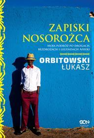Sine Qua Non Łukasz Orbitowski Zapiski Nosorożca