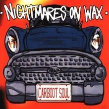 Carboot Soul CD) Nightmares On Wax