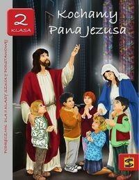 Wydawnictwo św. Stanisława BM - edukacja Kochamy Pana Jezusa 2 podręcznik - Św. Stanisława BM