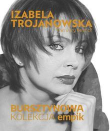 MTJ Agencja Artystyczna Bursztynowa kolekcja empik: The Very Best Of Izabela Trojanowska