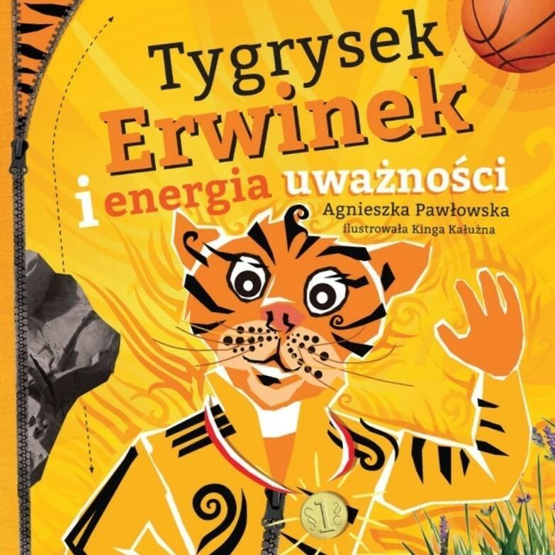 Poznańskie Agnieszka Pawłowska Tygrysek Erwinek i energia uważności