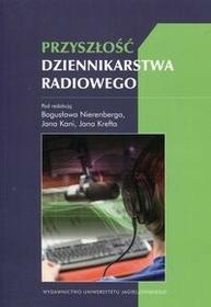 Przyszłość dziennikarstwa radiowego - Bogusław Nierenberg, Jan Kania, Jan Kreft
