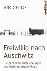 Orell Füssli Freiwillig nach Auschwitz