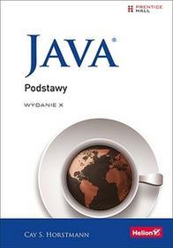 Helion Cay S. Horstmann Java. Podstawy (wydanie X)