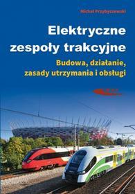 Przybyszewski Michał Elektryczne zespoły trakcyjne / wysyłka w 24h