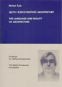 Język i rzeczywistość architektury - Żyła Michał
