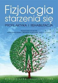 Fizjologia starzenia się - Wydawnictwo Naukowe PWN