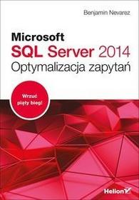 Microsoft SQL Server 2014 Optymalizacja zapytań - Nevarez Benjamin