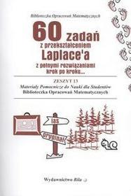 Bila60 zadań z przekształceniem Laplace'a z pełnymi rozwiązaniami krok po kroku - Wiesława Regel