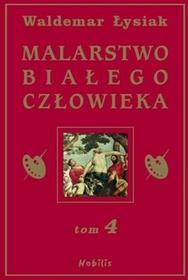 Nobilis Malarstwo Białego Człowieka, tom 4 - Waldemar Łysiak