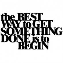DekoSign Napis na ścianę THE BEST WAY TO GET SOMETHING DONE IS TO BEGIN czarny T