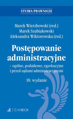 Wierzbowski Marek, Szubiakowski Marek, Wiktorowska Postępowanie administracyjne - ogólne, podatkowe, egzekucyjne i przed sądami administracyjnymi - mamy na stanie, wyślemy natychmiast