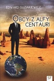 Dreams Obcy z Alfy Centauri - Edward Guziakiewicz