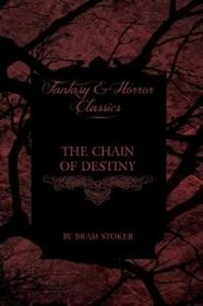 Fantasy and Horror Classics The Chain of Destiny (Fantasy and Horror Classics)