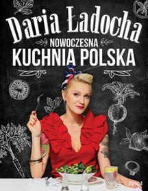 NOWOCZESNA KUCHNIA POLSKA Daria Ładocha