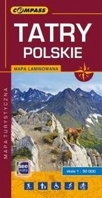 Wydawnictwo Compass praca zbiorowa Tatry Polskie. Laminowana mapa turystyczna w skali 1:30 000