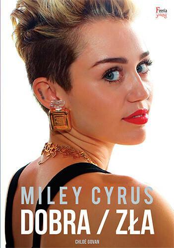 Feeria Miley Cyrus Dobra / zła - Govan Chloee