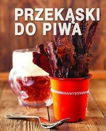 Olesiejuk Sp. z o.o. Przekąski do piwa - przepisy z różnych stron świata - Przekąski do piwa