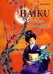 Astrum Haiku. Księżyc słowem uśpiony - MARIA BURY