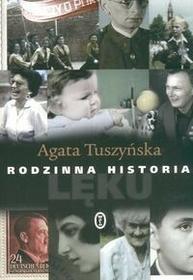 Wydawnictwo Literackie Agata Tuszyńska Rodzinna historia lęku