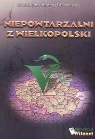 Gibaszewski Andrzej Włodzimierz Niepowtarzalni z wielkopolski